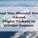 What You Should Know About Flight Tickets in Winter Season